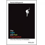 The Light and Fast Organisation - A New Way of Dealing with Uncertainty