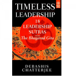 Timeless Leadership: 18 Leadership Sutras From The Bhagavad Gita