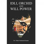 Idli, Orchid And Willpower