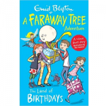 The Land of Birthdays -A Faraway Tree Adventure
