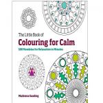 Little Book Of Colouring For Calm 100 Mandalas for Relaxation in Minutes